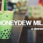 Honeydew Bubble Tea: A Dewwey Boba REMIX