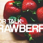 Flavor Talk: Strawberry (DIY Ejuice Tips)