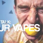 Flavor Talk: Sour Vapes (DIY Ejuice Mixing Tips)