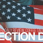 VLOG: Hadaly Review – Coffee Flavors – Election Day