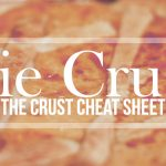 Pie Crust Cheat Sheet