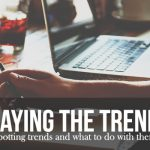 Playing the Trends (Advanced DIY Tips)