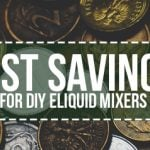 10 Cost Saving Tips For DIY Eliquid Mixers