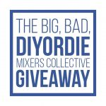 The Big, Bad, DIYorDIE Mixer's Collective Giveaway
