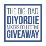 The Big, Bad, DIYorDIE Mixer's Collective Giveaway
