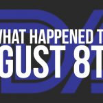 What Happened to August 8th?