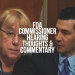 FDA Commissioner Hearing Thoughts & Commentary