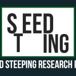 Seed Steeping – Research Pt. 1