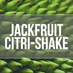 Jackfruit Citri-Shake (DIY E-liquid Recipe)