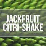 Jackfruit Citri-Shake (DIY E-liquid Recipe)