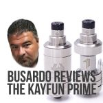 P.Busardo reviews the Kayfun Prime