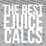 Comparing E-liquid Calculators (Best DIY E-liquid Calculators)
