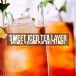 Easy Sweet Iced Tea Base