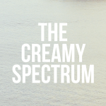 The Creamy Spectrum - Creams from Thin to Thick