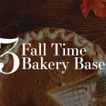 3 Fall Time Bakery Bases