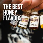 Best Honey DIY E-liquid Flavorings (2019)