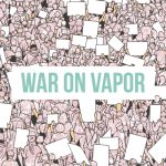 War on Vapor
