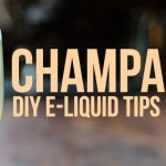 Champagne DIY e-Liquid Tips - Let's Make a Toast!