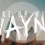 Wake Up With Wayne - Ep. 4 | Unidentified Flying Oblongs