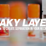 Layer Leak: How to Create Separation in Your DIY E-Liquid Recipes