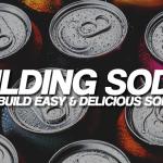 Soda's: Pt. 1 - Building Better DIY E-liquid Soda Recipes