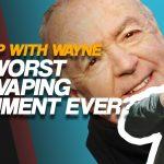 Worst ANTI-VAPE Argument Ever? | Wake Up with Wayne: Ep. 35